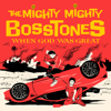 The Mighty Mighty Bosstones - When God Was Great  artwork