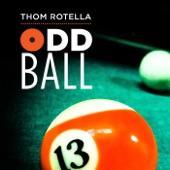 Thom Rotella - Odd Ball