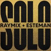 Raymix/Esteman - Solo(Remix)