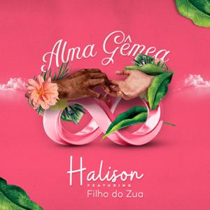 Halison - Alma Gêmea feat. Filho do Zua