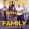 Fighting With My Family - Official Soundtrack