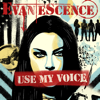 Use My Voice - Evanescence mp3