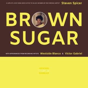 Steven Spicer - Brown Sugar feat. Westside Blanco & Victor Gabriel