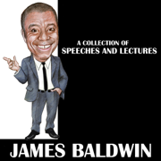 James Baldwin - A Collection Of Speeches And Lectures