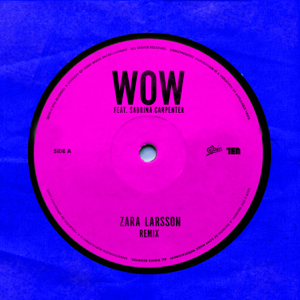 Zara Larsson - WOW feat. Sabrina Carpenter [Remix]