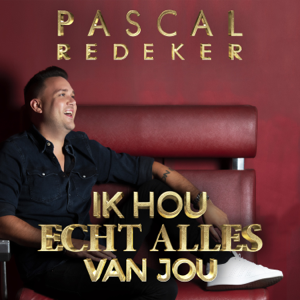 Pascal Redeker - Ik Hou Echt Alles Van Jou