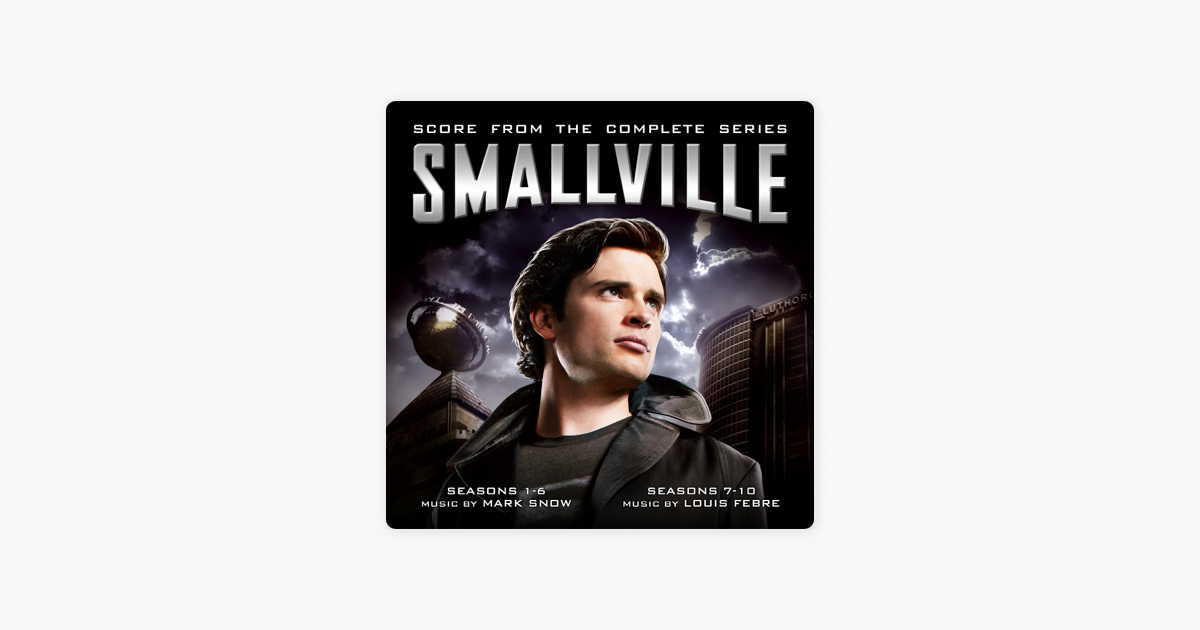 Smallville (Score from the Complete Series) by Louis Febre & Mark Snow