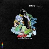 GRiZ - I'm Good