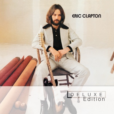 Eric Clapton (Deluxe Edition) - Eric Clapton