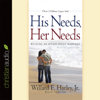Willard F. Harley - His Needs, Her Needs: Building an Affair-proof Marriage  artwork