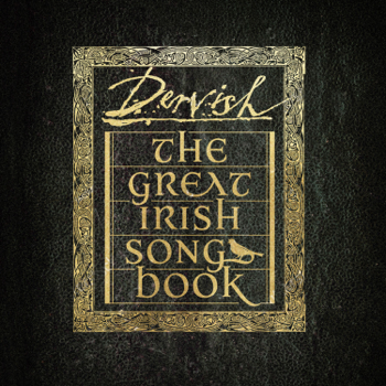 The Great Irish Songbook Dervish album songs, reviews, credits