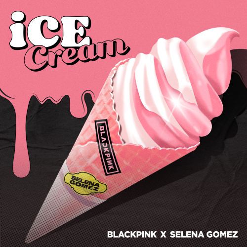 Ice Cream - BLACKPINK & Selena Gomez