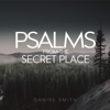 Daniel Smith - Psalms from the Secret Place  artwork