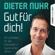 Dieter Nuhr - Gut für dich! - Ein Leitfaden für das Überleben in hysterischen Zeiten (Ungekürzt)