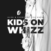 Kids on Whizz - Single