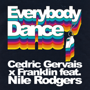Cedric Gervais & Franklin - Everybody Dance feat. Nile Rodgers