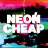 Neon Cheap - Single