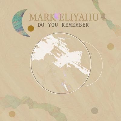 Do You Remember Mark Eliyahu Shazam
