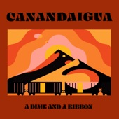 Canandaigua - A Dime and a Ribbon