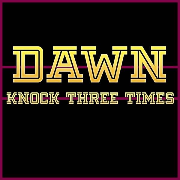 Dawn mit Knock Three Times