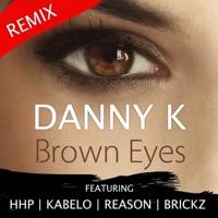 Danny K - Brown Eyes (feat. HHP, Kabelo, Reason & Brickz) [Remix]