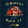 Joe Bonamassa - Now Serving: Royal Tea Live From the Ryman  artwork