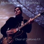 Michael and The Machines - California Song