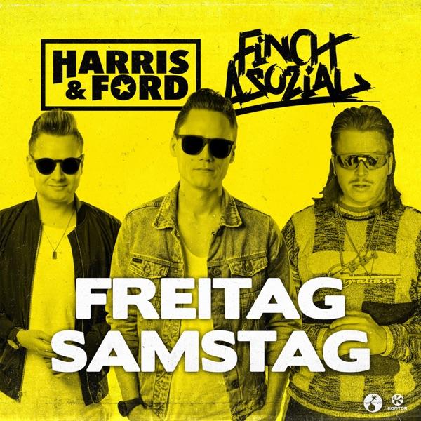 Harris & Ford mit Freitag, Samstag (feat. Finch Asozial)