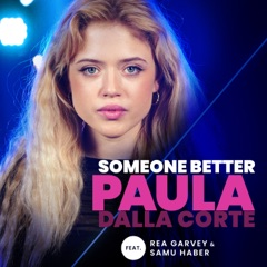 Someone Better (feat. Rea Garvey & Samu Haber) [From The Voice Of Germany]