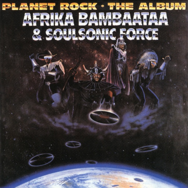 Afrika Bambaataa And The Soulsonic Force - Planet Rock