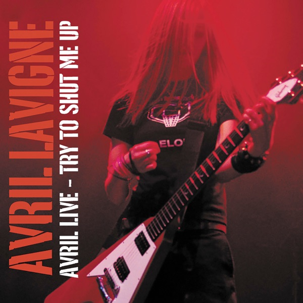 Avril Live: Try To Shut Me Up - EP album image