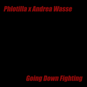 Going Down Fighting (feat. Andrea Wasse & Topher Mohr) - Phlotilla