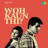 Woh Kaun Thi? (Original Motion Picture Soundtrack)