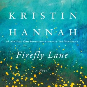 Firefly Lane: A Novel (Unabridged)
