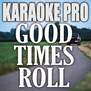 Karaoke Pro - Good Times Roll (Originally Performed by Jimmie Allen and Nelly)