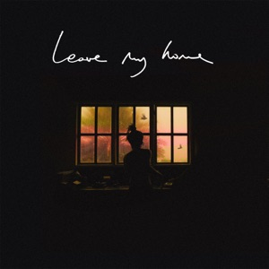 Leave My Home - Single Mp3 Download