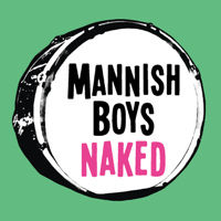 MANNISH BOYS - Naked artwork
