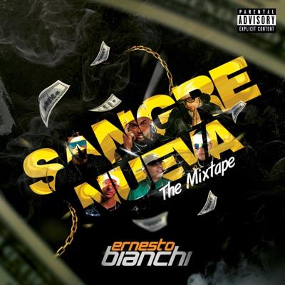 Sangre Nueva (The Mixtape) - EP - Ernesto Bianchi