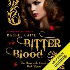 Bitter Blood: Morganville Vampires, Book 13 (Unabridged) (Unabridged)