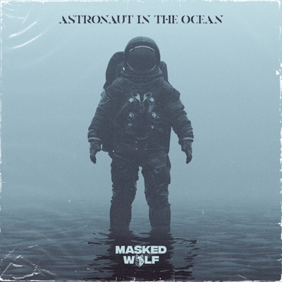Masked Wolf - Astronaut In The Ocean