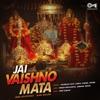 Jai Vaishno Mata Mata Bhajan