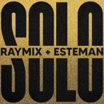 Raymix & Esteman - Solo