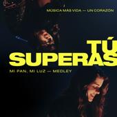 Tú Superas (Mi Pan, Mi Luz) Medley [feat. Un Corazón]