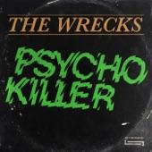 The Wrecks - Psycho Killer