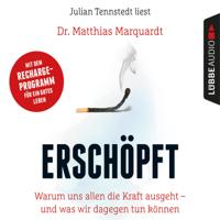 Dr. Matthias Marquardt - Erschöpft - Warum uns allen die Kraft ausgeht - und was wir dagegen tun können (Gekürzt) artwork