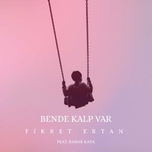 Fikret Ertan - Bende Kalp Var feat. Bahar Kaya