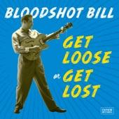 Bloodshot Bill - Movin' Faster