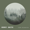 Piano Relaxation - Henry Smith & Piano Tribute Players