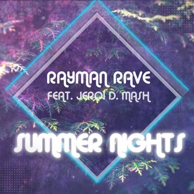 Rayman Rave feat. Jeroi D. Mash - Summer Nights