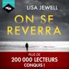 On se reverra - Lisa Jewell